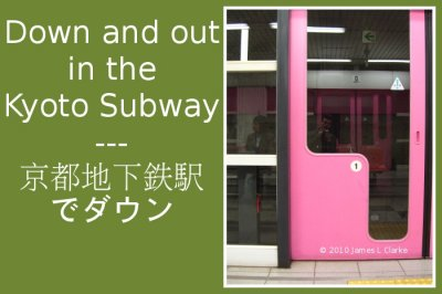 Down and out in the Kyoto Subway