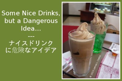 Some Nice Drinks, but a Dangerous Idea...