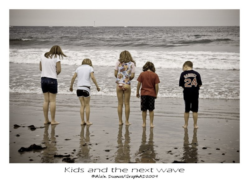 Kids and the next wave.