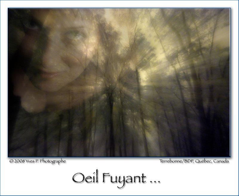 Oeil Fuyant ...