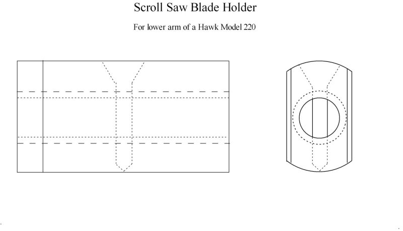 Scroll saw blade holder. Take dimensions from old one.
