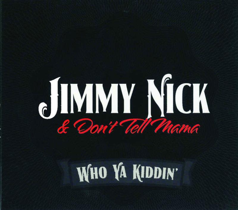 Jimmy Nick & Dont Tell Mama
