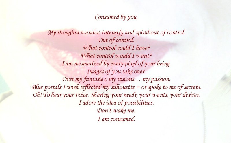 Consumed by you.