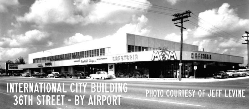 1956 - the International City Building and M&M Cafeteria on NW 36 Street, Miami Springs