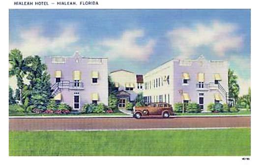 1940s - Hialeah Hotel on Palm Avenue, Hialeah