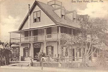 1910 - the Bay View Hotel in downtown Miami