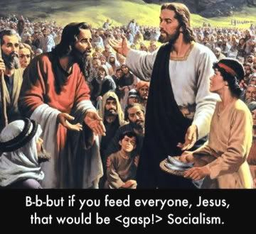 jesus if you feed everyone that is socialism