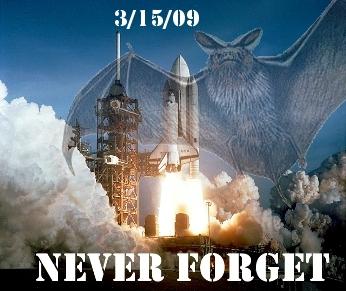 3-15-09 spacebat never forget.jpg