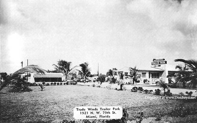 1950s - the Tradewinds Trailer Park at 1921 NW 79th Street, Miami
