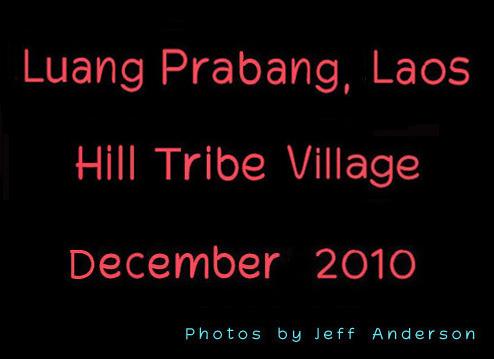 Luang Prabang, Laos Hill Tribe Village (December 2010) cover page.