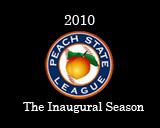 2010 Peach State League - The Inaugrual Season