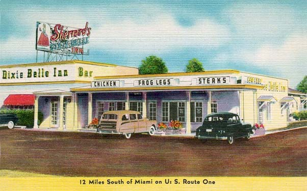 1940s - Sherrards Dixie Belle Inn, 12 miles south of Miami on US 1 between SW 120th and 124th Streets