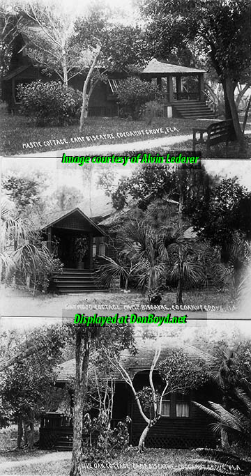 1920s - top to bottom:  the Mastic Cottage, the Baywood Cottage and the Live Oak Cottage at Camp Biscayne in Cocoanut Grove