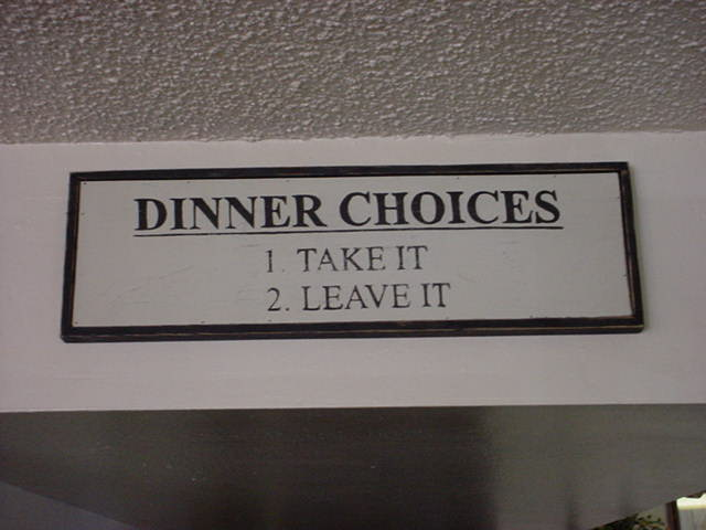 DINNER CHOICES<br>1 take it<br>2 leave it