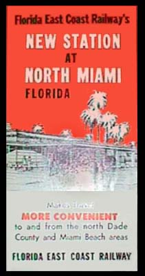 1957 - brochure promoting the new Florida East Coast Railways North Miami station