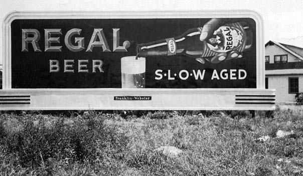 1946 - Franklin-Webster billboard for Miami-based Regal Beer painted by Burl Grey