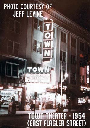 1954 - the Town Theater on East Flagler Street, Miami