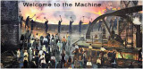 Intermission - Welcome to the Machine