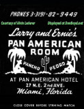 1940's - matchbook cover for Larry and Ernie's Pan American Room at the Pan American Hotel