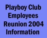 The Playboy Club Employees Reunion Information (2004)