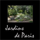 Jardins de Paris - Gardens of Paris