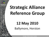 Strategic Alliance Reference Group 12 May 2010
