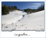 Le Gouffre ...