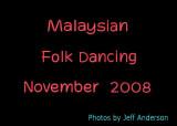 Malaysian Folk Dancing (November 29, 2008)