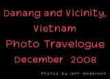 Danang, Vietnam and Vicinity (December 2008)