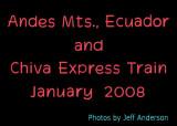 Andes Mts. (Ecuador) and Chiva Express (January 2008)