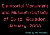 Equatorial Monument and Museum (January 2008)