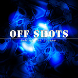 OFF SHOTS