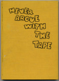 Never Argue with the Tape