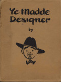 Ye Madde Designer (1935) (inscribed)