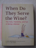 When Do They Serve The Wine?  (2010) (inscribed)