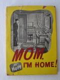 Mom, I'm Home (1945) (signed)