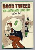 Boss Tweed and the Man Who Drew Him (1978) (signed)