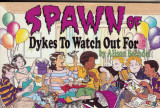 Spawn of Dykes to Watch Out For (1993) (inscribed)