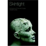 Skintight: An Anatomy of Cosmetic Surgery (Key Concepts) by Meredith Jones