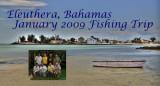 Eleuthera fishing trip Jan 2009