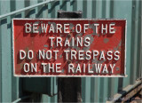 Beware of the trains.