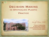 Decision Making in Ophthalmic Plastic Surgery