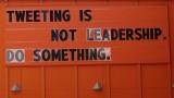 Tweeting is not Leadership