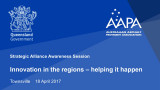 Strategic Alliance Awareness Session - Innovation in the Regions - Townsville 18 April 2017