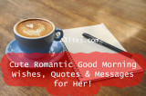 Cute Romantic Good Morning Wishes, Quotes & Messages for Her!.jpg