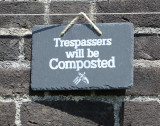 Trespassers will be Composted.