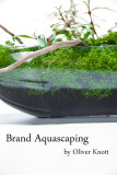 Brand Aquascaping by Oliver Knott