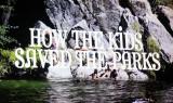 Film documenting Grass Valley Charter School kids who lobbied Sacramento legislators to keep parks open