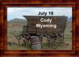 July 18 Cody Wyoming