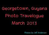 Georgetown, Guyana (March 2013)